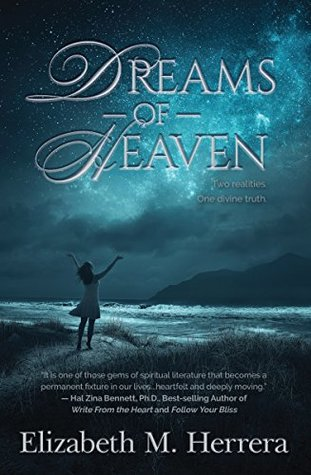 Dreams of Heaven by Elizabeth M. Herrera