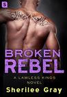 Broken Rebel (Lawless Kings, #2)