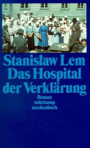 Das Hospital der Verklärung by Stanisław Lem