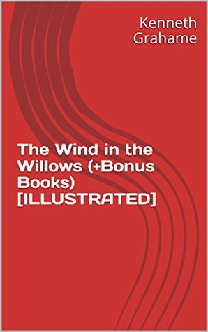 The Wind in the Willows (+Bonus Books) [ILLUSTRATED]