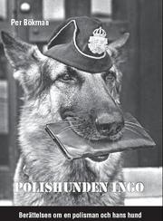 Polishunden Ingo - Berättelsen om en polisman och hans hund