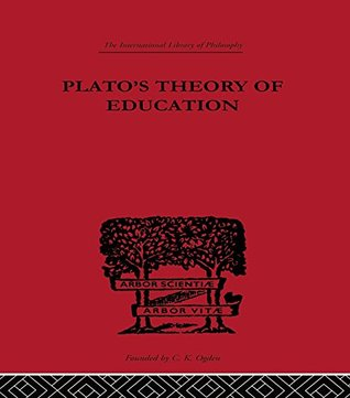 Plato's Theory of Education: Volume 42