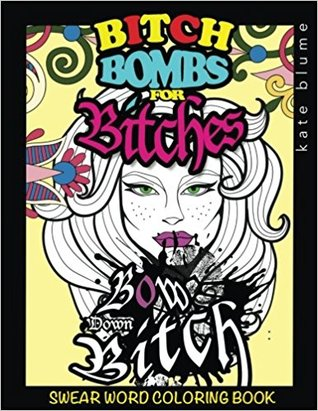 Swear Word Coloring: Bitch-Bombs for Bitches