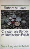 Christen als Bürger im Römischen Reich