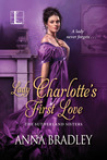 Lady Charlotte's First Love (The Sutherland Sisters, #2)