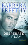 Desperate Play (Off The Grid: FBI Trilogy, #3)
