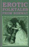 Erotic Folktales from Norway