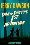 Sam 'n' Patty's 1st Adventure by Jerry Dawson