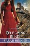 Releasing Henry by Sarah Hegger