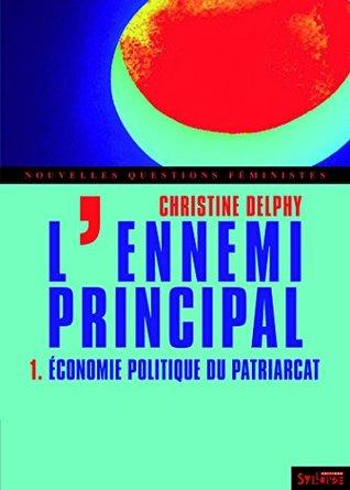L'ennemi principal - tome 1: Économie politique du patriarcat (Nouvelles Questions Féministes)