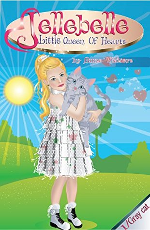 Jellebelle - Little Queen of Hearts: Gray cat - short bedtime story 1 (series)