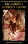 The Rancher's Daughter's Revenge: A Choose Your Own Erotic Story