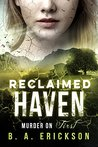 Reclaimed Haven: Murder on First (A Reclaimed Trilogy Book 1)
