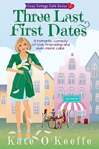 Three Last First Dates (Cozy Cottage Café #3)