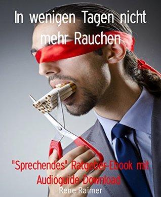 """In wenigen Tagen nicht mehr Rauchen: Sprechendes"""" Ratgeber-Ebook mit Audioguide-Download"""
