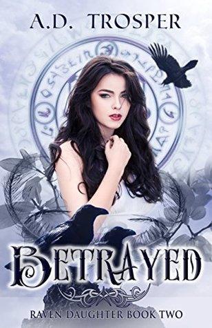 Betrayed by A.D. Trosper