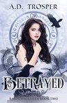 Betrayed (Raven Daughter #2)