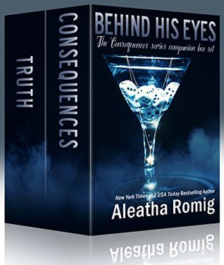 Behind His Eyes Box Set (Consequences ) by Aleatha Romig