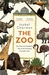 The Zoo: The Wild and Wonderful Tale of the Founding of London Zoo