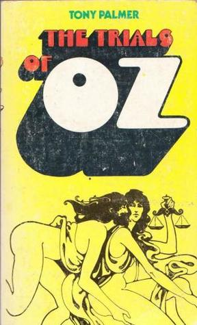 The Trials Of Oz by Tony Palmer