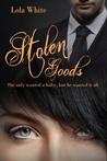 Stolen Goods, A Secret Baby Romance