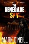 The Renegade Spy (Department 89, # 1)