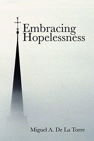 Embracing Hopelessness
