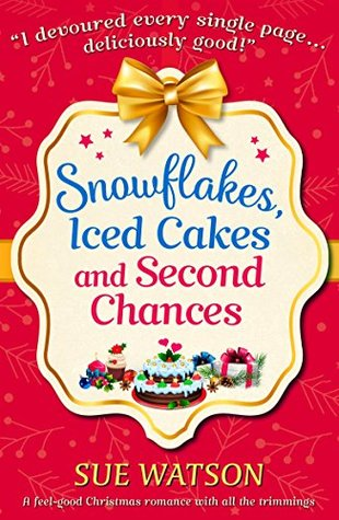 Snowflakes, Iced Cakes and Second Chances:
