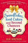 Snowflakes, Iced Cakes and Second Chances by Sue Watson