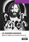 Le dossier Manson Mythe et réalité d'un chaman hors-la-loi (Camion Noir)