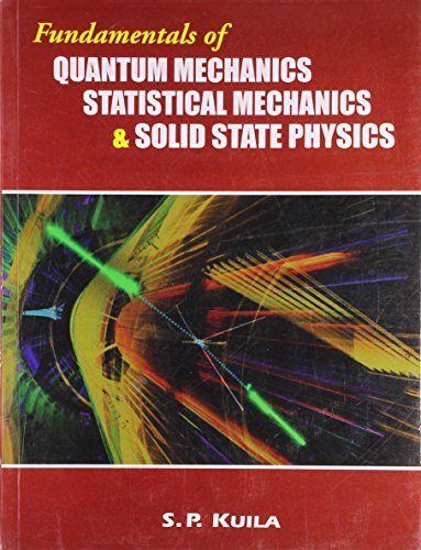 Fundamentals of Quantum Mechanics Statistical Mechanics & Solid State Physics