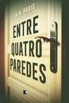 Entre quatro paredes by B.A. Paris