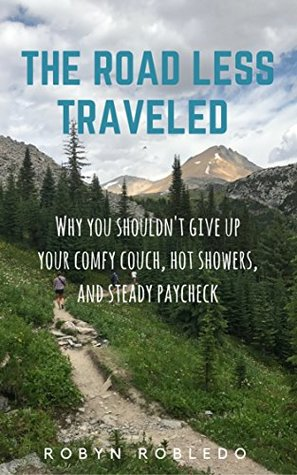 Road Less Traveled >> The Road Less Traveled Why You Shouldn T Give Up Your Comfy Couch
