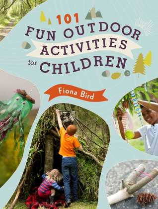 101 Fun Outdoor Activities for Children por Fiona Bird