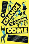 A Change Is Gonna Come by Mary Bello