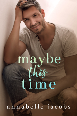 Release Day Review: Maybe This Time by Annabelle Jacobs