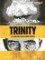 Trinity: La storia della prima bomba atomica