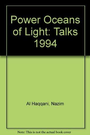 Power Oceans of Light: Talks 1994
