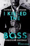 I kissed the Boss by Katrin Frank