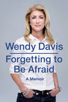 Forgetting to Be Afraid: A Memoir