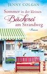 Sommer in der kleinen Bäckerei am Strandweg by Jenny Colgan