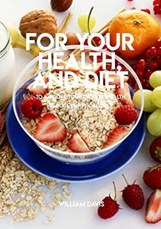 For Your Health, And Diet To Improve Your Diet And Health, Reduce Empty Calories