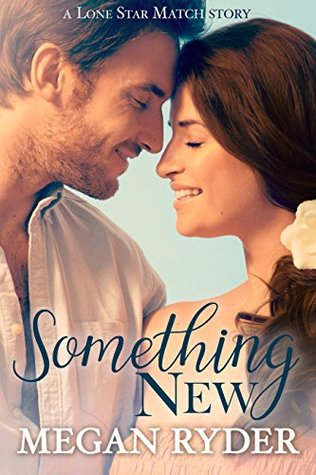 Something New (Lone Star Match Book 3)