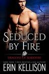 Seduced by Fire by Erin Kellison
