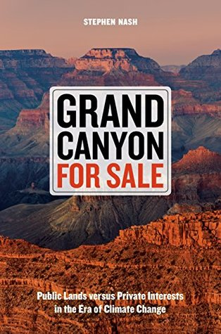 Grand Canyon For Sale: Public Lands versus Private Interests in the Era of Climate Change