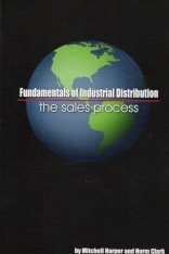 Fundamentals of Industrial Distribution: The Sales Process