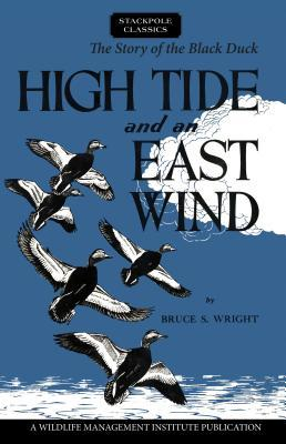 High Tide and an East Wind: The Story of the Black Duck