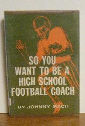 So You Want to be a High School Football Coach