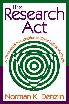 The Research ACT: A Theoretical Introduction to Sociological Methods