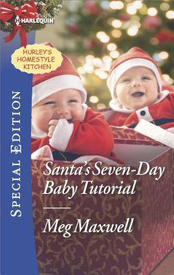 Santa's Seven-Day Baby Tutorial (Hurley's Homestyle Kitchen, #6)
